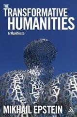 Mikhail Epstein. The Transformative Humanities: A Manifesto